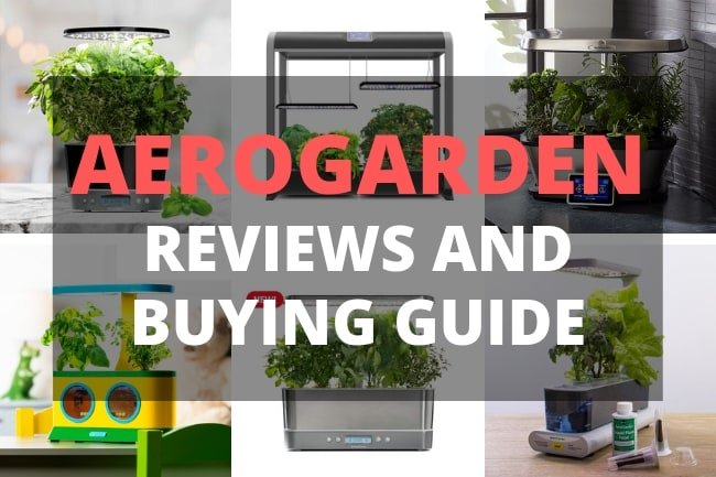 aerogarden reviews comparison and buying guide